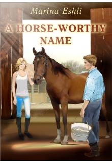"""Книга """"A Horse-Worthy Name (""""Лошадиная фамилия по-английски)"""" читать онлайн"""