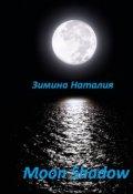 "Обложка книги ""Moon Shadow"""