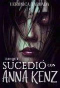 """Cubierta del libro """"Lo que sucedió con Anna Kenz"""""""