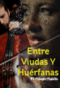 """Cubierta del libro """"Entre Viudas Y Huérfanas, El Milagro Maldito"""""""