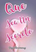 """Cubierta del libro """"Que sea un secreto"""""""
