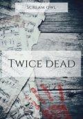 "Обложка книги ""Twice Dead"""