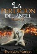 """Cubierta del libro """"La perdición del Ángel [libro #2]"""""""
