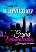 """Cubierta del libro """"Guía de Supervivencia para Brujas Enamoradas"""""""