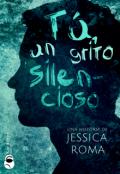 """Cubierta del libro """"Tú, un grito silencioso"""""""